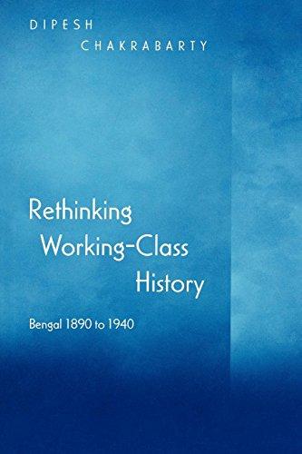 Rethinking Working-Class History: Chakrabarty, Dipesh