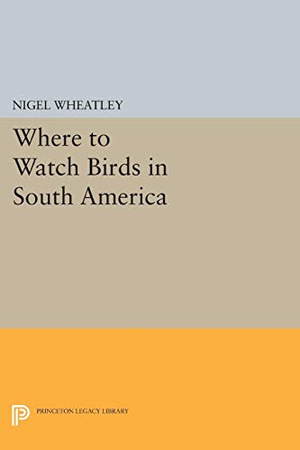 9780691070469: Where to Watch Birds in South America