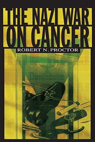 9780691070513: The Nazi War on Cancer