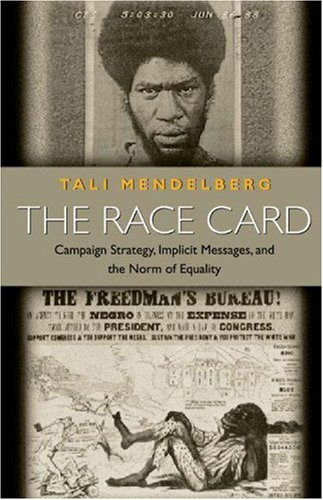 9780691070704: The Race Card: Campaign Strategy, Implicit Messages, and the Norm of Equality (Princeton Paperbacks)