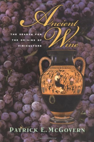 Ancient Wine: The Search for the Origins of Viniculture