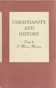 Christianity and History: Essays by E. Harris Harbison.