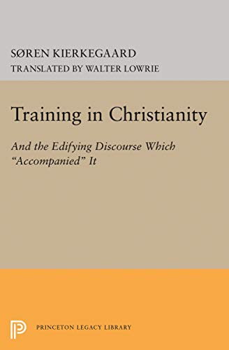 9780691071404: Training in Christianity (Princeton Legacy Library)