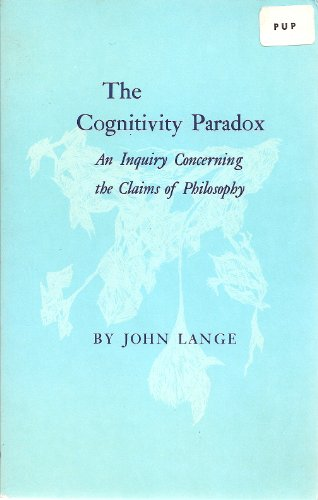 The Cognitivity Paradox. An Inquiry Concerning the Claims of Philosophy.: Lange, John