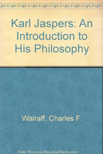 Karl Jaspers: An Introduction to His Philosophy: Wallraff, Charles Frederic