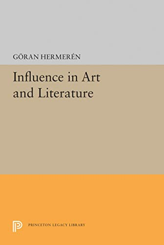 9780691071947: Influence in Art and Literature (Princeton Legacy Library)