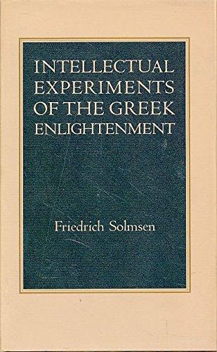 Intellectual Experiments of the Greek Enlightenment.: SOLMSEN, Friedrich: