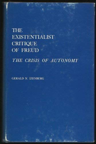 9780691072142: The Existentialist Critique of Freud: The Crisis of Autonomy