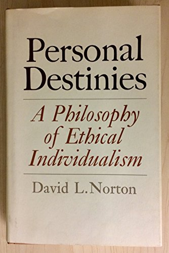 9780691072159: Personal Destinies: A Philosophy of Ethical Individualism