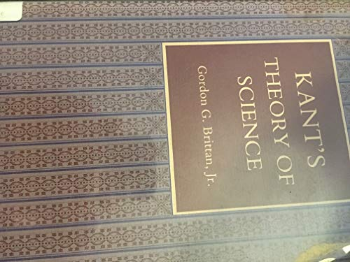 Kant's Theory of Science (Princeton Legacy Library): Brittan, Gordon G.