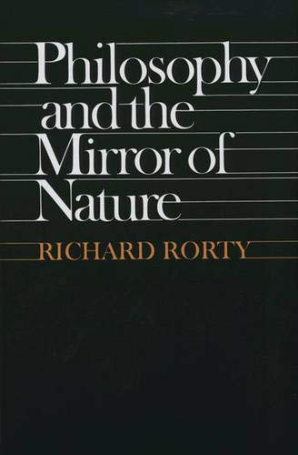 Philosophy and the Mirror of Nature: Rorty, Richard