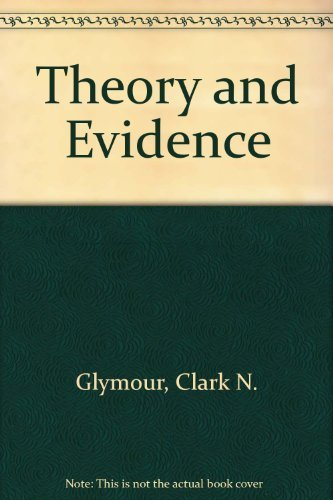Theory and Evidence.: GLYMOUR, Clark N.: