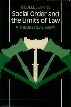 9780691072418: Social Order and the Limits of Law: A Theoretical Essay (Princeton Legacy Library)