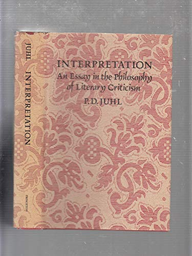 9780691072425: Interpretation: An Essay in the Philosophy of Literary Criticism (Princeton Legacy Library)