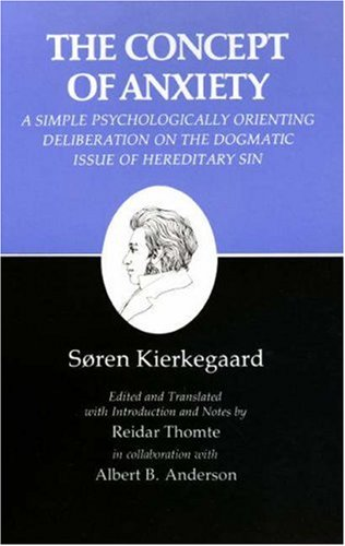9780691072449: The Concept of Anxiety: A Simple Psychologically Orienting Deliberation on the Dogmatic Issue of Hereditary Sin (Kierkegaard's Writings, Vol 8)