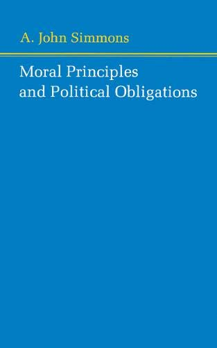 9780691072456: Moral Principles and Political Obligations
