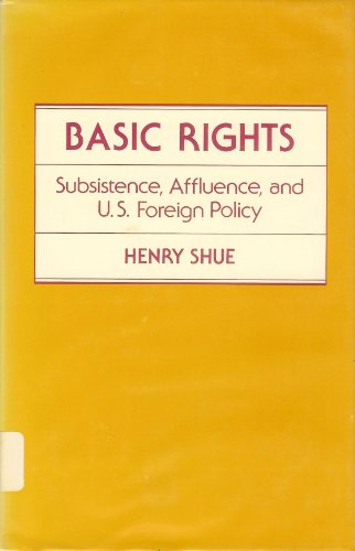 9780691072593: Basic Rights: Subsistence, Affluence, and U.S. Foreign Policy