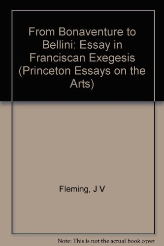 9780691072708: From Bonaventure to Bellini: An Essay in Franciscan Exegesis (Princeton Essays on the Arts)