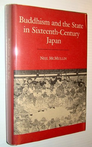 Buddhism and the State in Sixteenth Century Japan