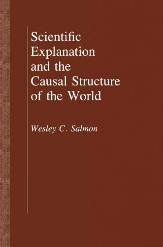 9780691072937: Scientific Explanation and the Causal Structure of the World