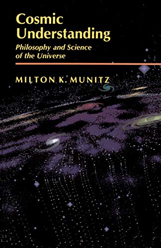 9780691073125: Cosmic Understanding: Philosophy and Science of the Universe