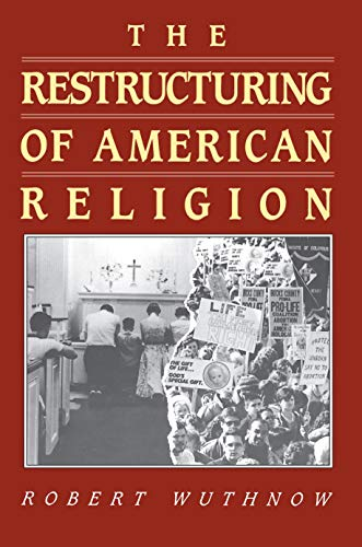 9780691073286: Restructuring of American Religion: Society and Faith Since World War II