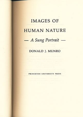 Images of Human Nature: A Sung Portrait (Princeton Legacy Library): Munro, Donald J.