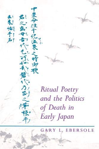 9780691073385: Ritual Poetry and the Politics of Death in Early Japan
