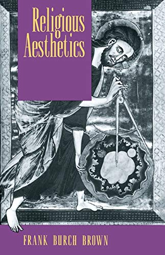 9780691073668: Religious Aesthetics: A Theological Study of Making and Meaning