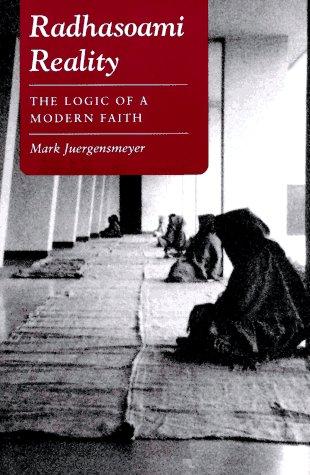 9780691073781: Radhasoami Reality: The Logic of a Modern Faith