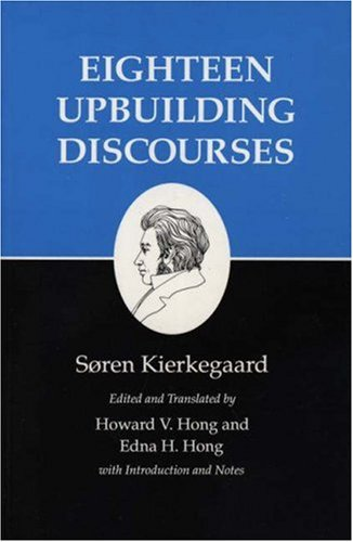 9780691073804: Eighteen Upbuilding Discourses (Kierkegaard's Writings, Vol. 5)