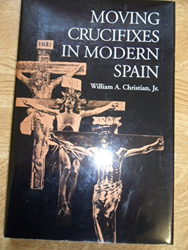 9780691073873: Moving Crucifixes in Modern Spain (Princeton Legacy Library)