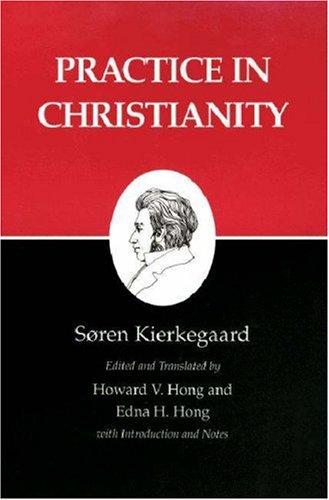 9780691073965: Practice in Christianity : Kierkegaard's Writings, Vol 20