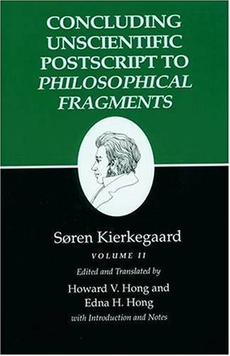 9780691074023: Kierkegaard's Writings, XII: Concluding Unscientific Postscript to Philosophical Fragments, Volume II: Historical Introduction, Supplement, Notes, and Index v. 2