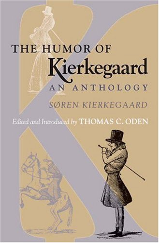 The Humor of Kierkegaard: An Anthology: SÃ ren Kierkegaard