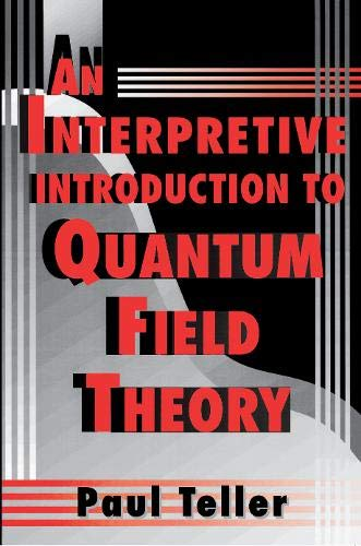 9780691074085: An Interpretive Introduction to Quantum Field Theory