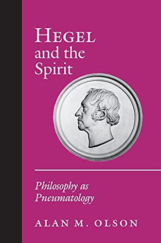Hegel and the Spirit Philosophy as Pneumatology