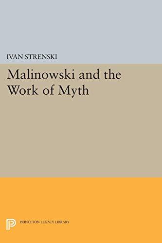 9780691074146: Malinowski and the Work of Myth