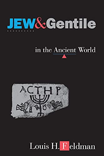9780691074160: Jew and Gentile in the Ancient World: Attitudes and Interactions from Alexander to Justinian