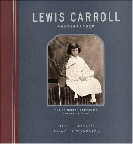 9780691074436: Lewis Carroll, Photographer: The Princeton University Library Albums