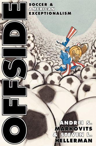 9780691074467: Offside: Soccer and American Exceptionalism.