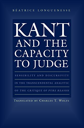 9780691074511: Kant and the Capacity to Judge: Sensibility and Discursivity in the Transcendental Analytic of the