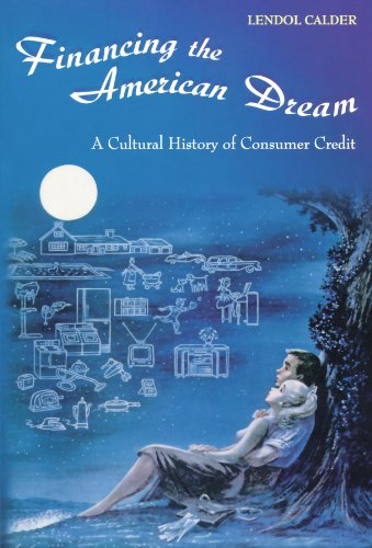 9780691074559: Financing the American Dream: A Cultural History of Consumer Credit (Princeton Paperbacks)
