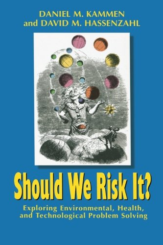 9780691074573: Should We Risk It?: Exploring Environmental, Health, and Technological Problem Solving