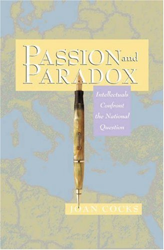 9780691074672: Passion and Paradox: Intellectuals Confront the National Question