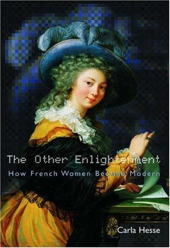 The Other Enlightenment; How French Women Became Modern