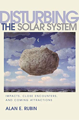 9780691074740: Disturbing the Solar System: Impacts, Close Encounters, and Coming Attractions