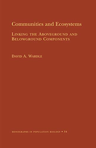 9780691074870: Communities and Ecosystems: Linking the Aboveground and Belowground Components (Mpb-34) (Monographs in Population Biology)