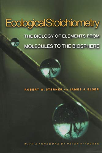 Ecological Stoichiometry: The Biology of Elements from Molecules to the Biosphere (Paperback)
