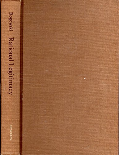 Rational Legitimacy: A Theory of Political Support (Princeton Legacy Library): Rogowski, Ronald